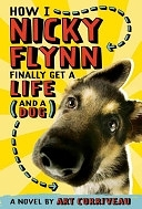 二手書博民逛書店 《How I, Nicky Flynn, Finally Get a Life (and a Dog)》 R2Y ISBN:0810982986│Harry N. Abrams