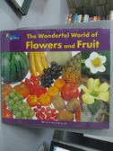 【書寶二手書T9/少年童書_QXU】The Wonderful World of Flowers and Fruit!_