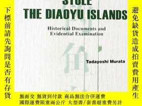 二手書博民逛書店How罕見Japan stole the diaoyu islands:historical documents