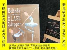 二手書博民逛書店Belinda罕見And The Glass Slipper(大腳丫和玻璃鞋)英文原版精裝兒童繪本Y36454