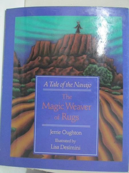 【書寶二手書T1/少年童書_D3R】The Magic Weaver of Rugs: A Tale of the Navajo_Jerrie Oughton
