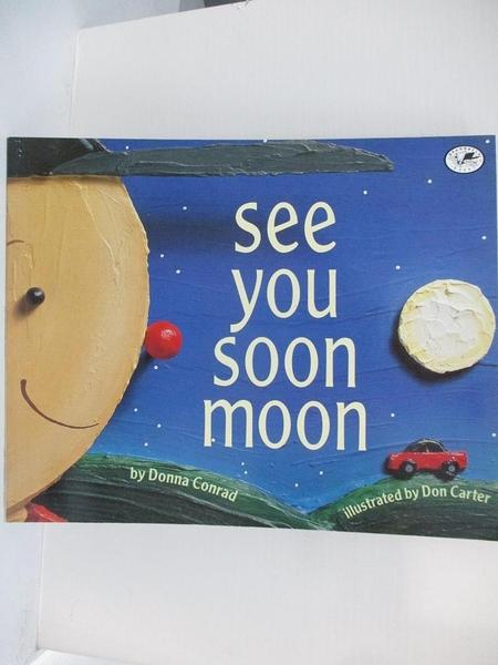 【書寶二手書T2/少年童書_ER2】See You Soon Moon_Donna Conrad
