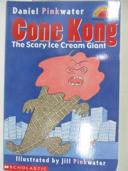 【書寶二手書T8/兒童文學_I9U】Cone Kong: The Scary Ice Cream Giant_Pinkwater, Daniel Manus/ Pinkwater, Jill (ILT)
