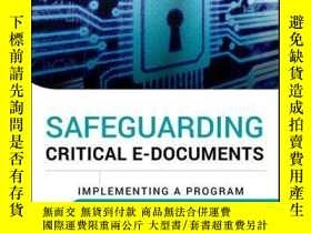 二手書博民逛書店Safeguarding罕見Critical E-Documents: Implementing a Progra