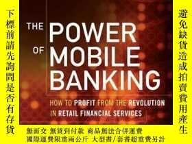 二手書博民逛書店The罕見Power of Mobile Banking: How to Profit from the Revo