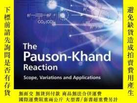 二手書博民逛書店The罕見Pauson-Khand Reaction: Scope, Variations and Applica