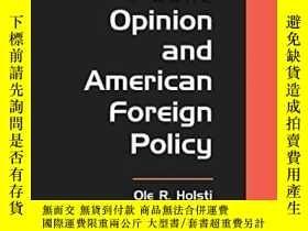 二手書博民逛書店Public罕見Opinion And American Foreign PolicyY256260 Hols