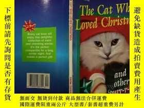 二手書博民逛書店The罕見Cat Who Loved Christmas:愛聖誕節的貓Y200392