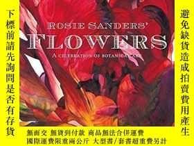 二手書博民逛書店【罕見】Rosie Sanders Flowers: A celebration of botanical ar