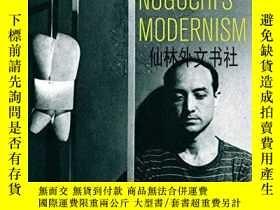 二手書博民逛書店【罕見】Isamu Noguchi s Modernism: Negotiating Race, Labor, a