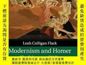 二手書博民逛書店Modernism罕見And HomerY464532 Leah Culligan Flack Cambrid