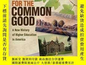 二手書博民逛書店【罕見】2017年出版 For The Common Good: