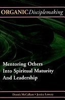 二手書 《Organic Disciplemaking: Mentoring Others Into Spiritual Maturity and Leadership》 R2Y ISBN:0975289691