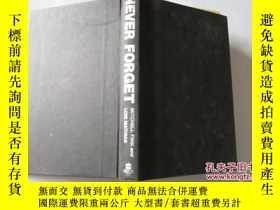 二手書博民逛書店NEVER罕見FORGET: AN ORAL HISTORY OF SETEMBER 11,2001 【645】精