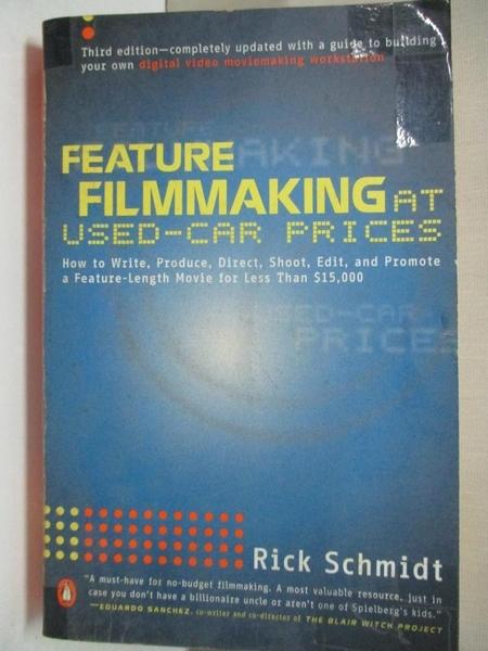 【書寶二手書T1/影視_CHJ】Feature Filmmaking at Used-Car Prices: How to Write…