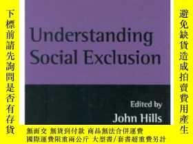 二手書博民逛書店Understanding罕見Social Exclusion-理解社會排斥Y436638 John Hill