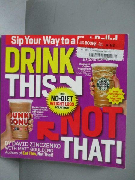 【書寶二手書T2/保健_KQY】Drink This, Not That!_Zinczenko, David