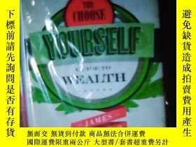 二手書博民逛書店英文原版罕見The choose yourself guide to wealth 精裝大開本Y14063 J