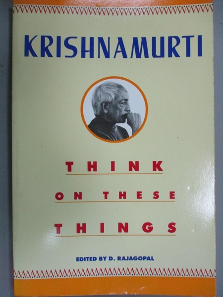 【書寶二手書T7/宗教_NPS】Think on these things / Krishnamurti_KRISHIN