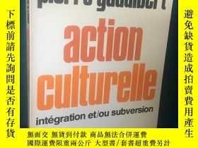二手書博民逛書店Action罕見Culturelle:integration e