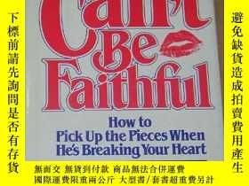 二手書博民逛書店Men罕見Who Can t Be Faithful(16開精