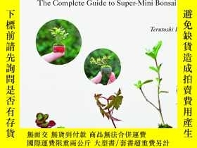 二手書博民逛書店Miniature罕見Bonsai: The Complete
