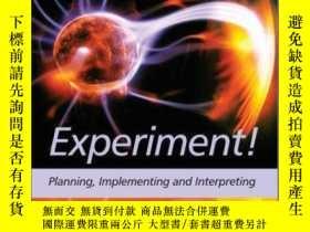 二手書博民逛書店Experiment!:罕見Planning, Implementing and InterpretingY4