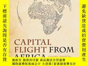 二手書博民逛書店Capital罕見Flight From Africa: Causes Effects And Policy Is