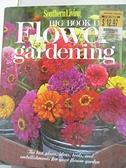 【書寶二手書T7/園藝_KFH】Southern Living Big Book of Flower Gardening_Oxmoor House
