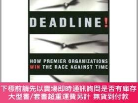 二手書博民逛書店英文原版罕見Deadline!: How Premier Organizations Win the Race A