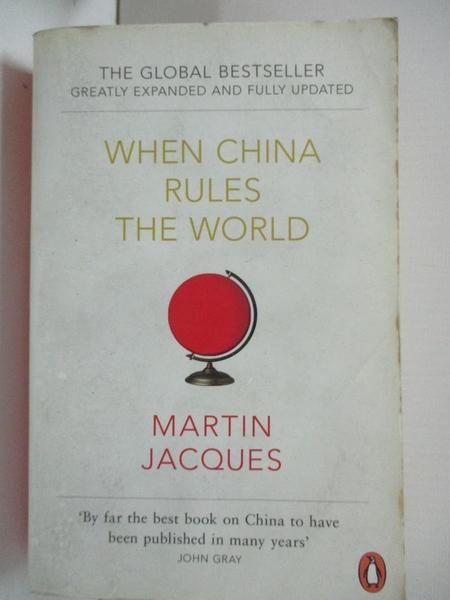【書寶二手書T7/歷史_B5Q】When China Rules The World: The Rise of the Middle Kingdom.._Martin Jacques, Martin Jacques