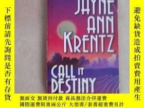 二手書博民逛書店外文書:JAYNE罕見ANN KRENTZ CALL IT DESTINY 共248頁 32開 詳見圖片Y15