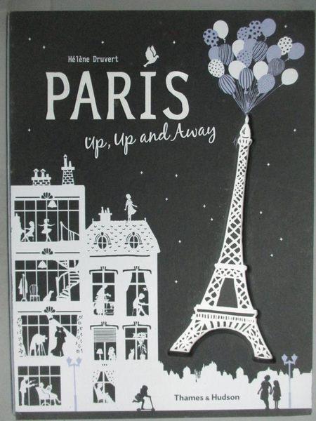 【書寶二手書T7/藝術_YBG】Paris Up, Up and Away_Hélène Druvert