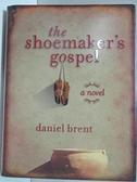 【書寶二手書T1/原文小說_IJJ】The Shoemaker's Gospel_Brent, Daniel