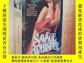 二手書博民逛書店SAVAGE罕見WHISPERY238458 出版1985
