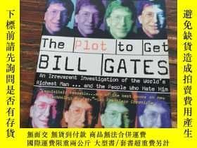 二手書博民逛書店英文原版《THE罕見PLOT TO GET BILL GATES