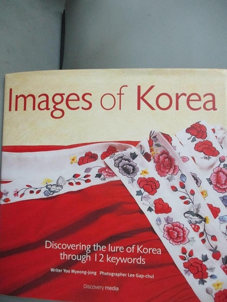 【書寶二手書T1/攝影_JGW】Images of Korea-12 cultural symbols showing the true inside of Korea_Yoo Myeong-jong