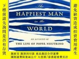 二手書博民逛書店The罕見Happiest Man in the World : An Account of the Life o