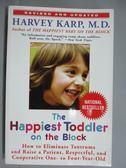 【書寶二手書T2/親子_GFC】The Happiest Toddler on the Block_Harvey Kar
