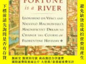 二手書博民逛書店Fortune罕見is a River: Leonardo Da Vinci and Niccolo Machia