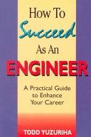 二手書《How to Succeed as an Engineer: A Practical Guide to Enhance Your Career》 R2Y ISBN:0965908437