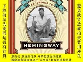二手書博民逛書店The罕見Good Life According To HemingwayY256260 A. E. Hotc