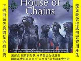 二手書博民逛書店House罕見Of Chains (the Malazan Book Of The Fallen, Book 4)