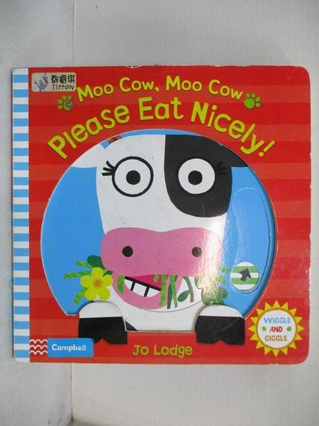 【書寶二手書T4/少年童書_J8M】Moo Cow, Moo Cow, Please Eat Nicely!_Jo Lodge