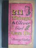 【書寶二手書T5/原文小說_BOH】211 Things a Clever Girl Can Do_Cutler, Bunty