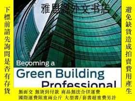 二手書博民逛書店【罕見】Becoming A Green Building Pr