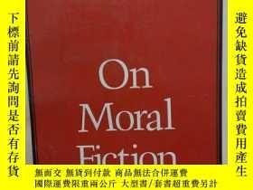 二手書博民逛書店On罕見Moral Fiction【雷蒙德·卡佛的老師最具代表性