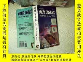 二手書博民逛書店YOUR罕見DREAMS WHAT THEY REALLY MEAN 你的夢想是什麽意思Y203004