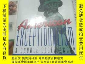 二手書博民逛書店American罕見Exceptionalism: A Double-Edged SwordY246860 A