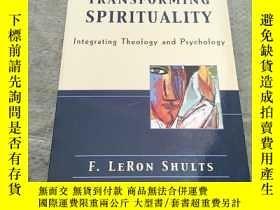 二手書博民逛書店TRANSFORMING罕見SPIRITUALITY(平裝庫存)Y6318 F. LERON SHULTS S